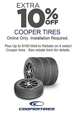 Extra 10% off Cooper tires (online only) plus up to $100 Mail-in rebate on select Cooper tires