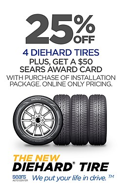 25% off 4 DieHard Tires PLUS $50 Sears Award Card. Installation package required.