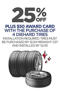 25% off 4 DieHard tires + $50 award card (installation reqd)