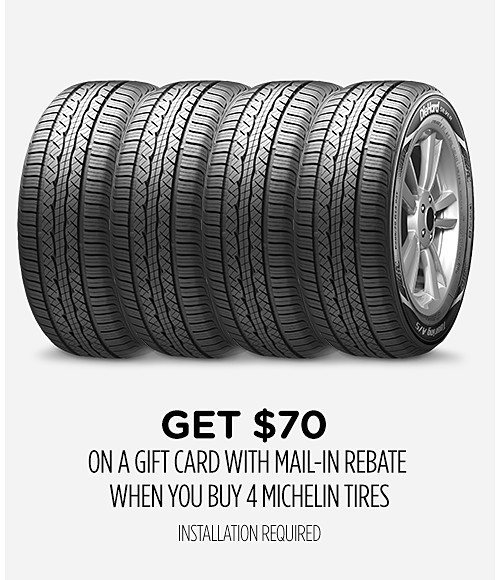 Get $70 on a gift card with mail-in rebate when you buy 4 Michelin tires