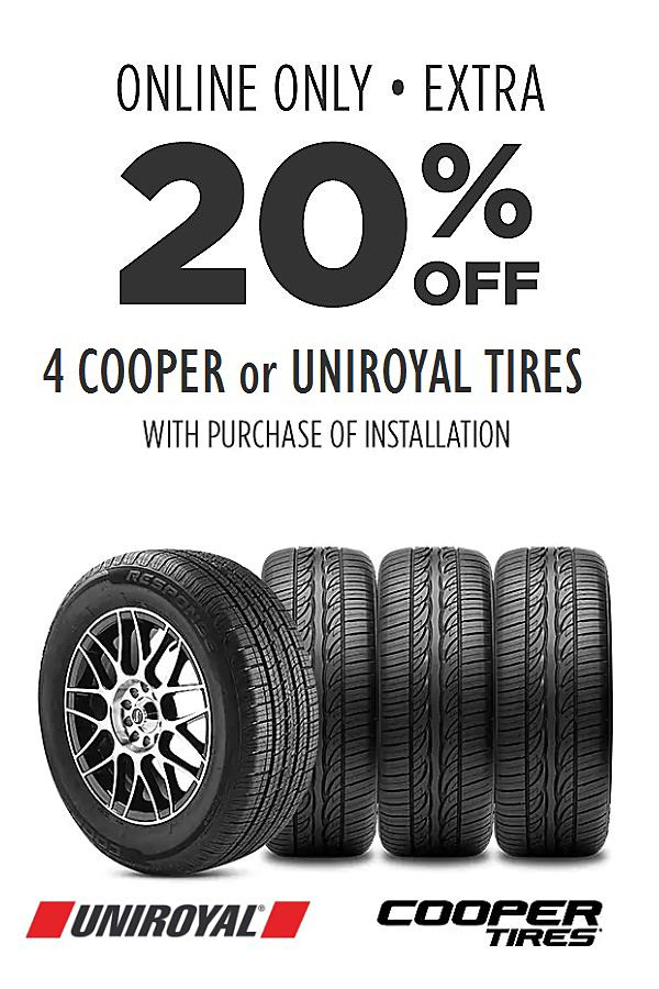 Online Only. Extra 20% off 4 Cooper or Uniroyal tires. Installation required.