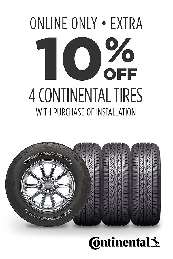 Extra 10% off 4 Continental tires. Online Only. Installation required.