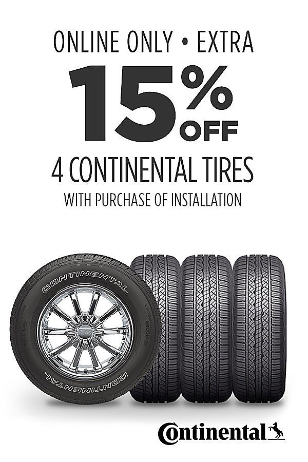 Online Only. Extra 15% off 4 Continental tires. Installation required.