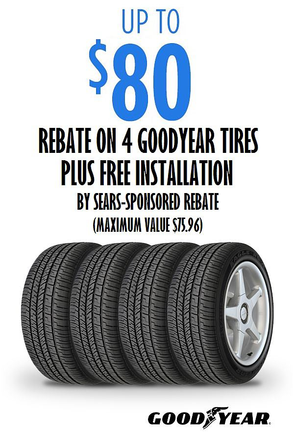 Up to $80 rebate on 4 Goodyear tires.  PLUS FREE Installation by Sears-sponsored rebate (maximum value $75.96)