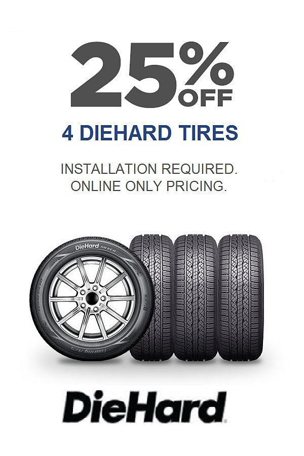 25% off 4 DieHard tires. Installation required. Online only pricing.