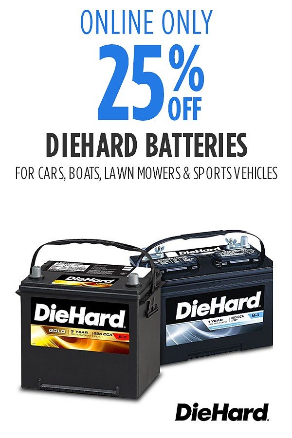 Total 25% off DieHard Batteries for you car, truck, lawn tractor, boat, and power sport vehicles.  Online only pricing.