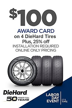$100 Award Card plus 25% off pricing on 4 DieHard Tires