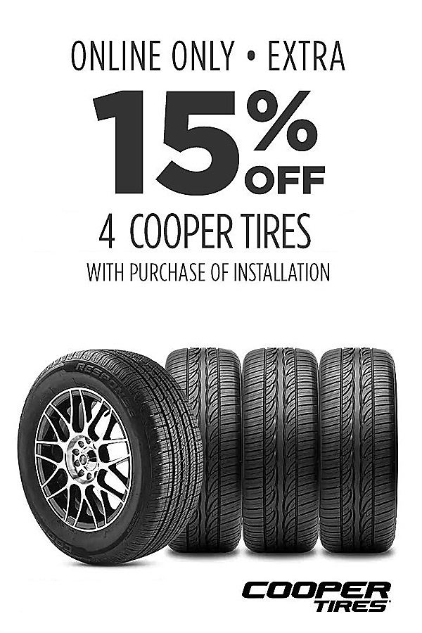 Extra 15% off 4 Cooper tires. Installation required. Online only pricing.