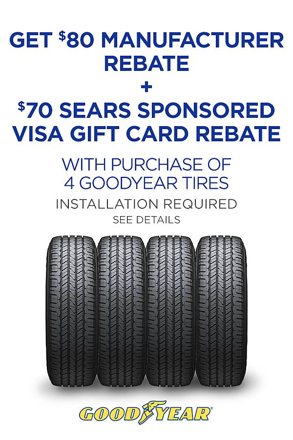 Two rebates on Goodyear! Up to $80 manufacturer rebate + Up to $70 Visa Gift Card Rebate from Sears