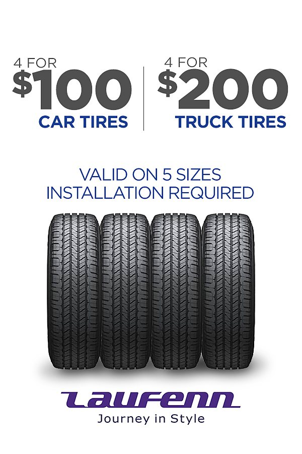 Laufenn! 4 tires for cars as low as $100, for light truck as low as $200.  Installation required.
