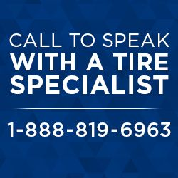 Call a tire specialist 1-888-819-6963