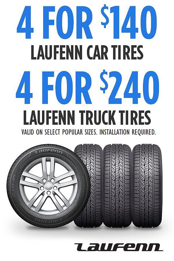 4 for $140 Laufenn Car Tires&#x3b; 4 for $240 Laufenn Truck Tires.