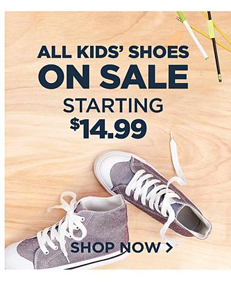 Kids' Shoes $14.99 & up