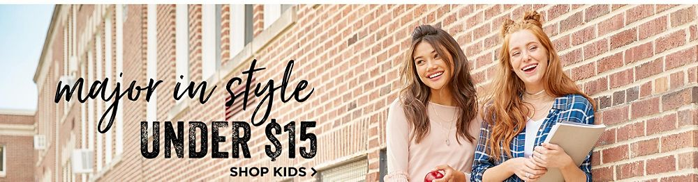 Major in Style! Under $15. Shop Kids