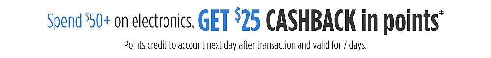 Spend $50+, get $25 CASHBACK in points