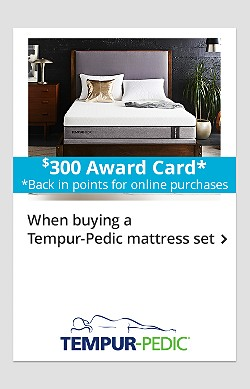 $300 Award Card (Back in Points for Online Purchases) with Purchase of Tempur-Pedic Mattress Set