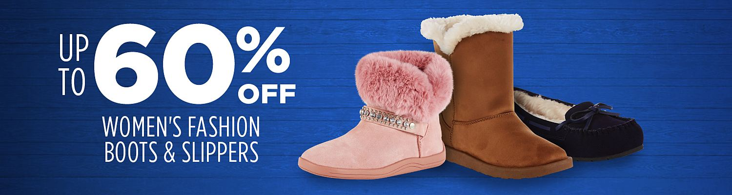Up to 60% off women's boots & slippers