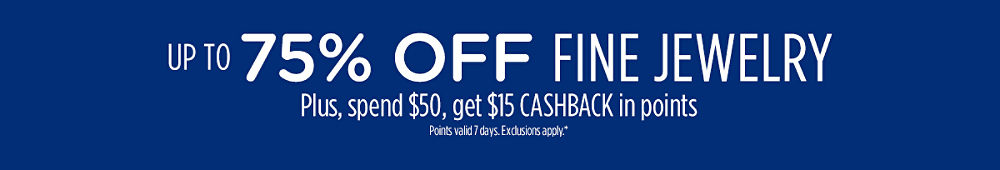 Up to 75% off fine jewelry + Spend $50, get $15 CASHBACK in points