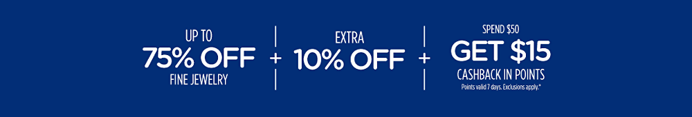 Up to 75% off fine jewelry + extra 10% off + Spend $50, get $15 CASHBACK in points