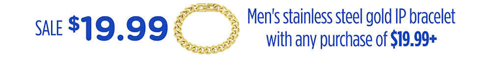 $19.99 men's stainless steel gold IP bracelet with any purchase of $19.99+