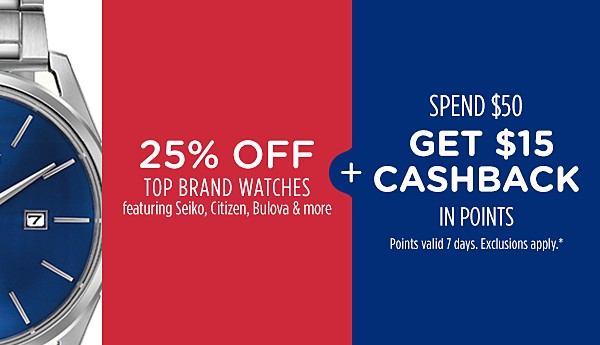 25% off top brand watches + Spend $50, get $15 CASHBACK in points