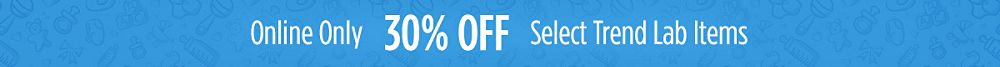 Online Only! 30% off Select Trend Lab Items