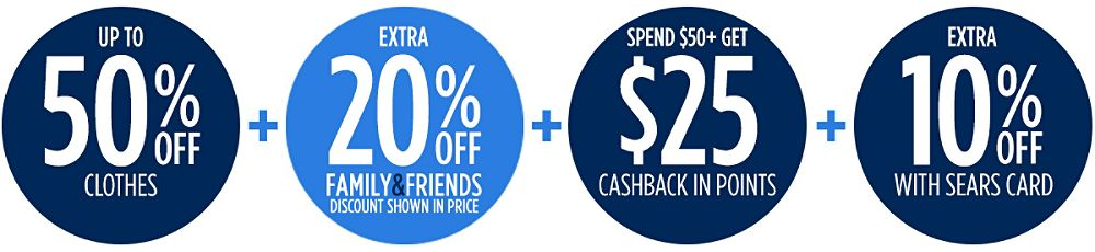 Family & Friends! Up to 50% Off Clothes for the Family + Extra 20% off + Spend $50+, get $25 CASHBACK in points + Extra 10% off with your Sears Card
