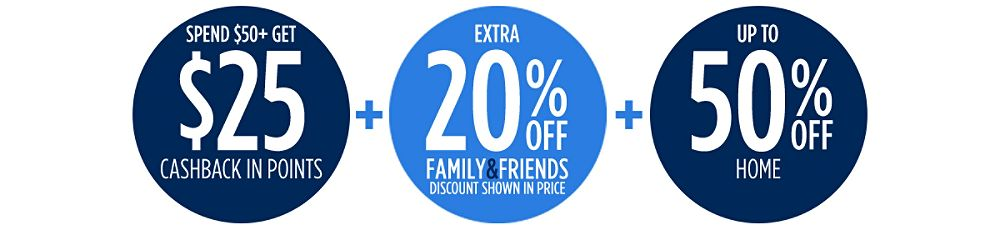 Up to 50% off + Extra 20% off Family & Friends + Spend $50+, get $25 CASHBACK in points