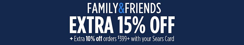 Extra 15% off  + Extra 10% off orders $399+ with your Sears Card