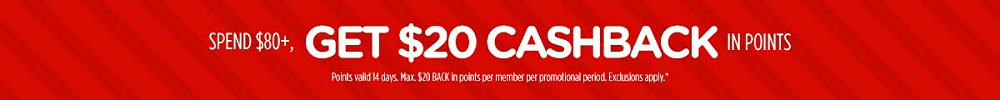 Spend $80+, get $20 CASHBACK in points 