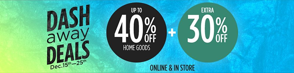 Up to 40% off home goods +  Extra 30% off