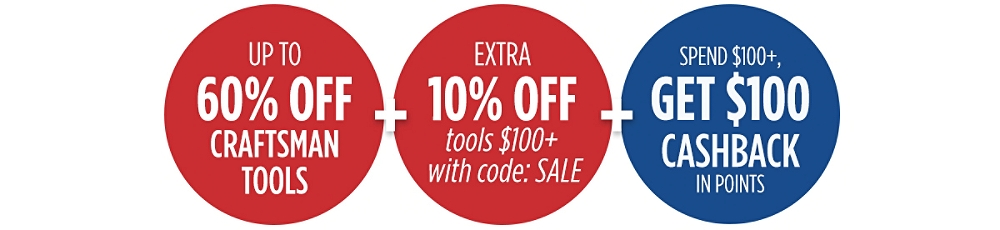 Up to 60% off Craftsman tools + Extra 10% off tools $100+ with code: SALE + Spend $100+, get $100 CASHBACK in points