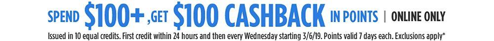 Online Only Spend $100+, get $100 CASHBACK in points