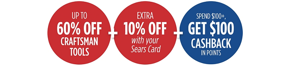 Up to 60% off Craftsman tools + Extra 10% off with your Sears Card + Spend $100+, get $100 CASHBACK in points