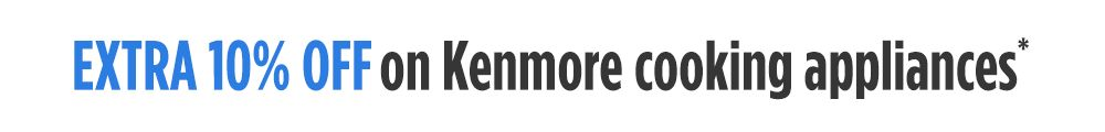 Extra 10% off Kenmore appliances over $499