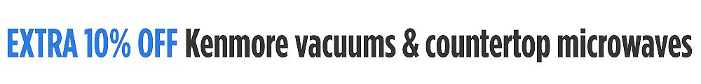 Extra 10% off Kenmore vacuums & countertop microwave ovens