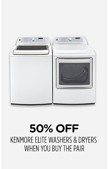 50% off Kenmore Elite washers & dryers when you buy the pair