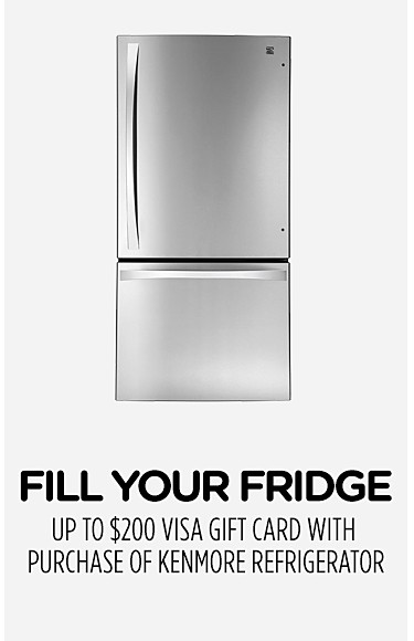 Fill Your Fridge - up to $200 VISA gift card w/purchase of Kenmore refrigerator