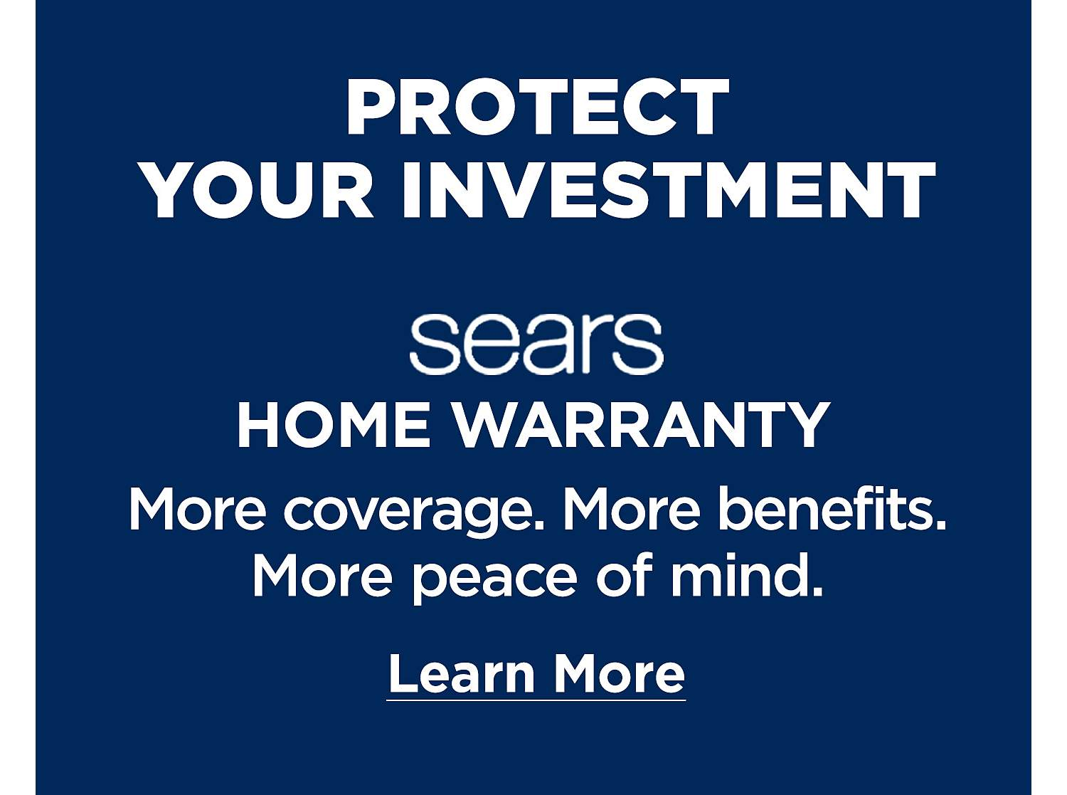 Protect Your Investment. Sears Home Warranty. read more