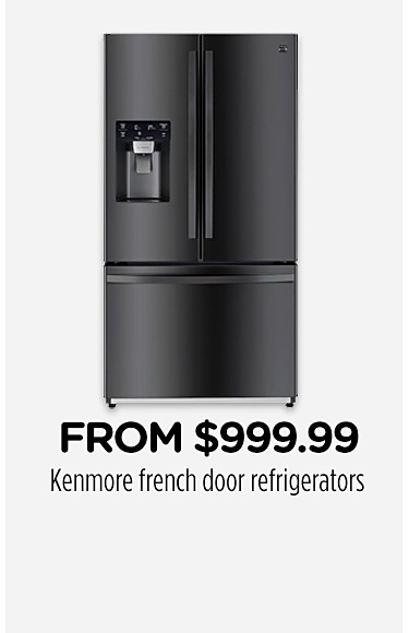 From $999.99 Kenmore french door refrigerators