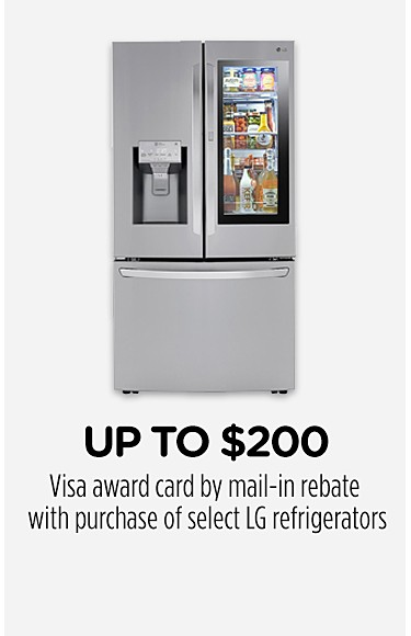 Up to $200 Visa award card by mail-in rebate with purchase of select LG refrigerators