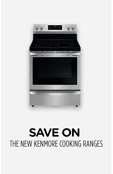 Save on the new Kenmore cooking ranges