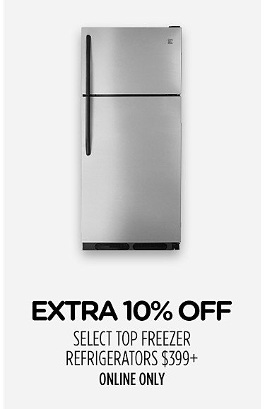 Online Only Extra 10% off select top freezer refrigerators $399+