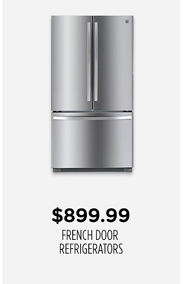 French door refrigerators, $899