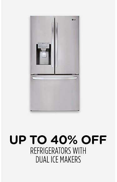 Up to 40% off refrigerators with dual ice makers