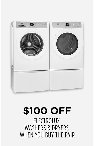 $100 off Electrolux washers & dryers when you buy the pair
