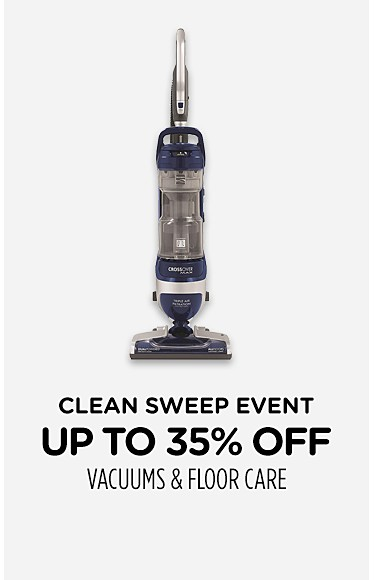 Clean Sweep Event Up to 35% off vacuums & floor care