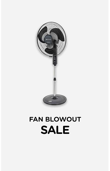 Fan Blowout Sale