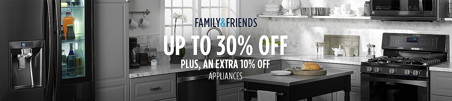 Up to 30% off, plus an extra 10% off appliances