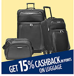 Get 15% CASHBACK in points on luggage